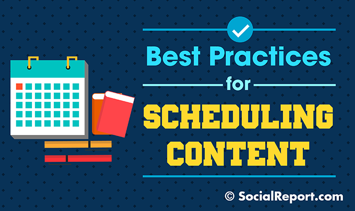 best practices scheduling content