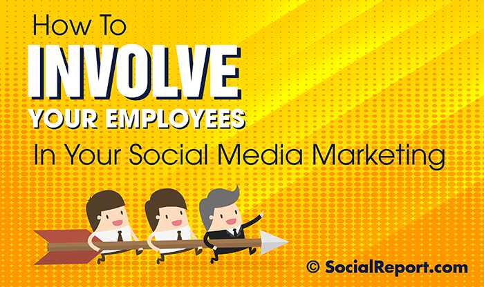 Involve your entire staff in your social media marketing