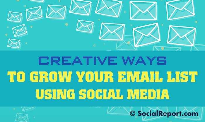 Creative Ways To Grow Your Email List Using Social Media.png