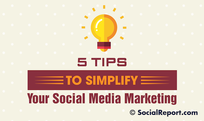 5 Tips To Simplify Your Social Media Marketing.png