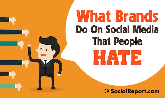 What Brands Do On Social Media That People Hate