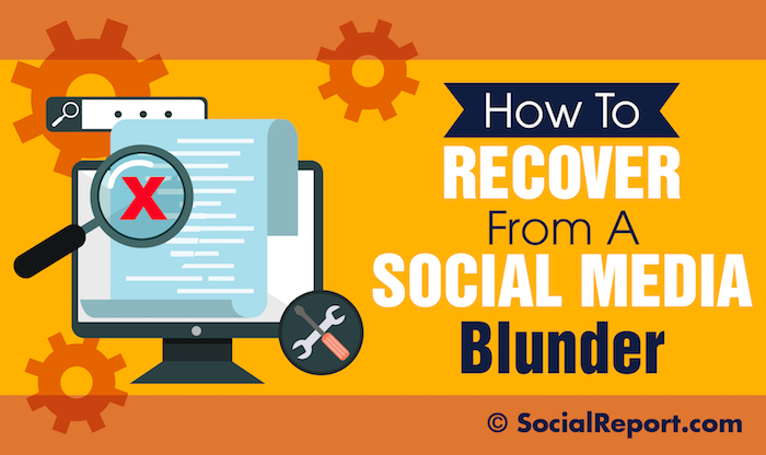 How To Recover From A Social Media Blunder