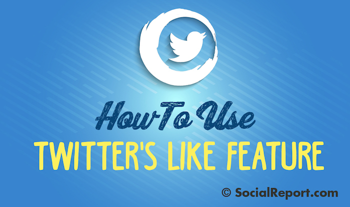 How To Use Twitters Like Feature