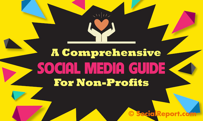 A Comprehensive Social Media Guide For Non-Profits