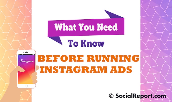 What You Need To Know Before Running Instagram Ads
