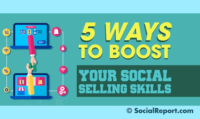 5 Ways To Boost Your Social Selling Skills