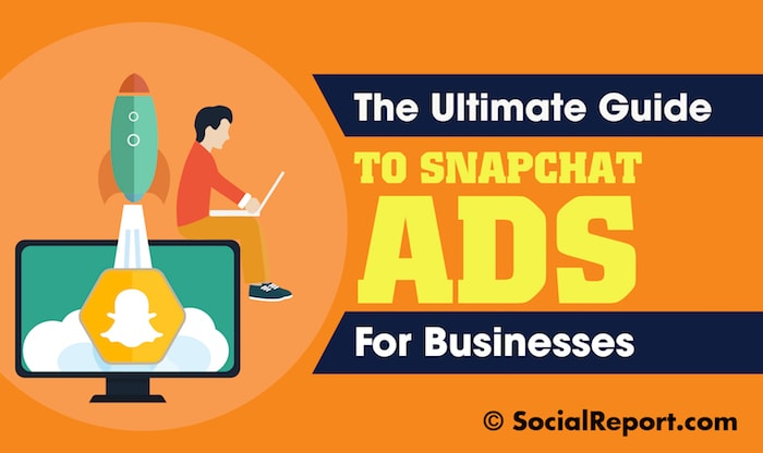 The_Ultimate Guide To Snapchat Ads For Businesses