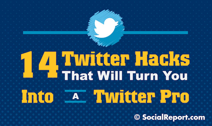 14 Twitter Hacks That Will Turn You Into a Twitter Pro